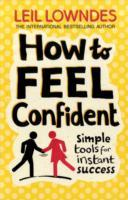 How to Feel Confident av Leil Lowndes (Heftet)