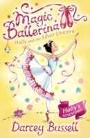 Holly and the Silver Unicorn (Magic Ballerina, Book 14) av CBE Darcey Bussell (Heftet)