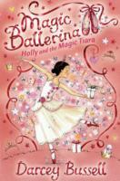 Holly and the Magic Tiara (Magic Ballerina, Book 15) av CBE Darcey Bussell (Heftet)