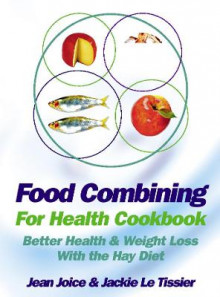 Food Combining for Health Cookbook av Jean Joice og Jackie Le Tissier (Heftet)