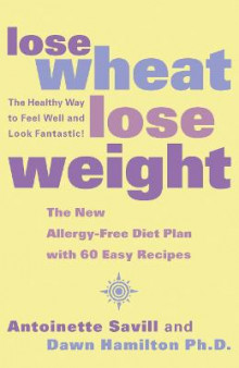 Lose Wheat, Lose Weight av Antoinette Savill og Dawn Hamilton (Heftet)