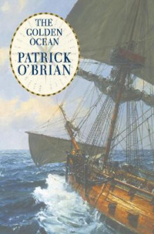 The Golden Ocean av Patrick O'Brian (Heftet)