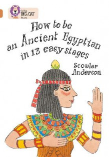Collins Big Cat: How to be an Ancient Egyptian: Band 12/Copper av Scoular Anderson (Heftet)