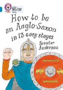 How to be an Anglo Saxon av Scoular Anderson (Heftet)