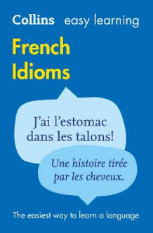 Easy Learning French Idioms av Collins Dictionaries (Heftet)