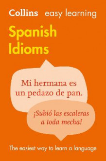 Easy Learning Spanish Idioms av Collins Dictionaries (Heftet)