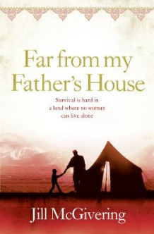 Far From My Father's House av Jill McGivering (Heftet)