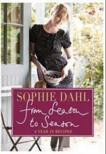 From season to season av Sophie Dahl (Innbundet)