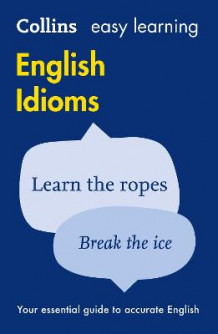 Easy Learning English Idioms av Collins Dictionaries (Heftet)