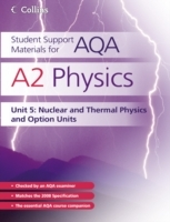 Student Support Materials for AQA: A2 Physics Unit 5: Nuclear, Thermal Physics and Option Units av Dave Kelly (Heftet)