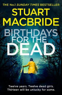 Birthdays for the Dead av Stuart MacBride (Heftet)