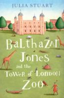 Balthazar Jones and the Tower of London Zoo av Julia Stuart (Heftet)