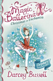 Christmas in Enchantia av CBE Darcey Bussell (Heftet)
