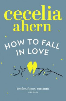How to Fall in Love av Cecelia Ahern (Heftet)