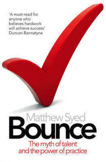 Bounce: Mozart, Federer, Picasso, Beckham and the Science of Success av Matthew Syed (Heftet)