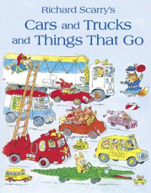 Cars and Trucks and Things That Go av Richard Scarry (Heftet)
