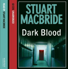 Dark Blood av Stuart MacBride (Lydbok-CD)