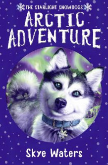 Arctic Adventure (Starlight Snowdogs, Book 2) av Skye Waters (Heftet)