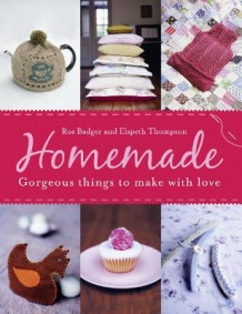 Homemade: Gorgeous Things to Make With Love av Ros Badger (Heftet)