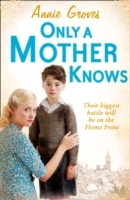 Only a Mother Knows av Annie Groves (Heftet)