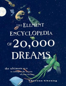 The Element Encyclopedia of 20,000 Dreams av Theresa Cheung (Heftet)