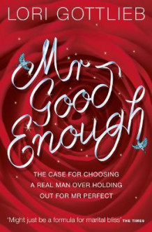 Mr Good Enough av Lori Gottlieb (Heftet)