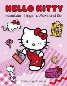 Hello Kitty Fabulous Things to Make and Do Book (Heftet)