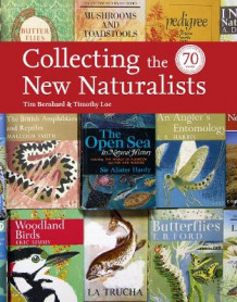 Collecting the New Naturalists av Tim Bernhard og Timothy Loe (Innbundet)