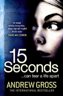 15 Seconds av Andrew Gross (Heftet)