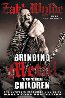 Bringing Metal to the Children av Zakk Wylde (Heftet)