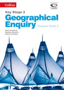 Collins Key Stage 3 Geography: Geographical Enquiry Teacher's Book 2 av David Weatherly, Nicholas Sheehan og Rebecca Kitchen (Spiral)
