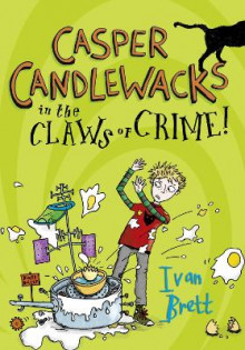 Casper Candlewacks in the Claws of Crime! av Ivan Brett (Heftet)