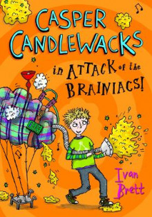 Casper Candlewacks in Attack of the Brainiacs! av Ivan Brett (Heftet)