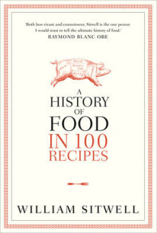 A History of Food in 100 Recipes av William Sitwell (Innbundet)