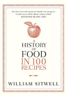 A History of Food in 100 Recipes av William Sitwell (Heftet)
