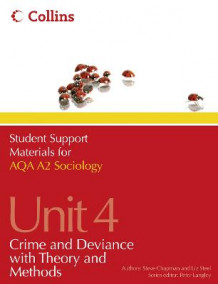 Student Support Materials for Sociology: AQA A2 Sociology Unit 4: Crime and Deviance with Theory and Methods av Steve Chapman og Liz Steel (Heftet)