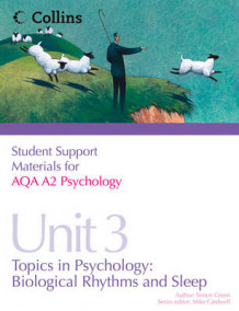 Student Support Materials for Psychology: AQA A2 Psychology Unit 3: Topics in Psychology: Biological Rhythms and Sleep av Simon Green (Heftet)