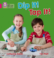 Collins Big Cat Phonics: Dip it! Tap it!: Band 01A/Pink A av Catherine Baker (Heftet)