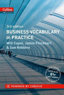 Collins Business Grammar and Vocabulary: Business Vocabulary in Practice: B1-B2 av Will Capel, Jamie Flockhart og Sue Robbins (Heftet)