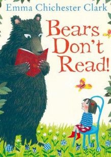 Bears Don't Read! av Emma Chichester Clark (Heftet)