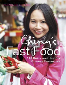Ching's Fast Food: 110 Quick and Healthy Chinese Favourites av Ching-He Huang (Innbundet)