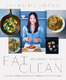 Eat Clean av Ching-He Huang (Heftet)