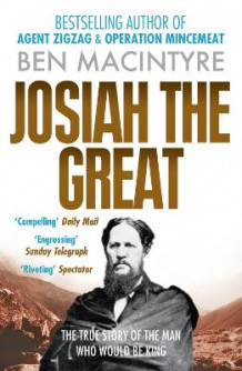 Josiah the Great av Ben Macintyre (Heftet)