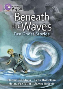 Collins Big Cat: Beneath the Waves: Two Ghost Stories: Band 18/Pearl av Harriet Goodwin og Leon Rosselson (Heftet)