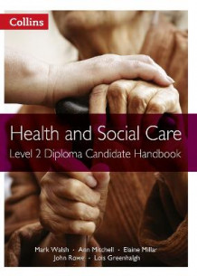 Health and Social Care Diplomas: Level 2 Diploma Candidate Handbook av Mark Walsh, Ann Mitchell, Elaine Millar, Rowe, Louis Greenhalgh og Eleanor Langridge (Heftet)