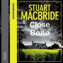 Close to the Bone av Stuart MacBride (Lydbok-CD)