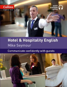 Collins English for Work: Hotel and Hospitality English: A1-A2 av Mike Seymour (Blandet mediaprodukt)