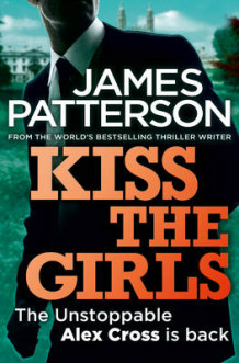 Kiss the girls av James Patterson (Heftet)