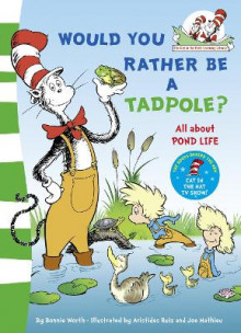 Cat in the Hat's Learning Library: Would you rather be a tadpole? Would You Rather be a Tadpole? av Bonnie Worth (Heftet)