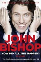 How Did All This Happen? av John Bishop (Heftet)